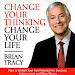 Change Your Thinking, Change Your Life By Brian T.